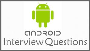 android layout interview questions top 10 android development interview questions answers