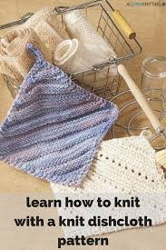 how to knit a dishcloth pattern 11 patterns for beginners