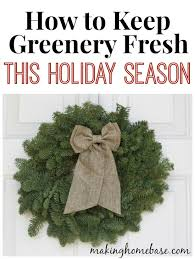 Make Christmas Greenery Decorations by How To Keep Greenery Fresh This Holiday Season Holidays Wreaths