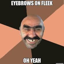 Ecard Meme Maker - eyebrows on fleek oh yeah provincial man lol meme generator