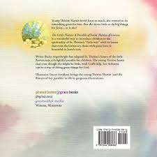 amazon com the little flower a parable of saint therese of