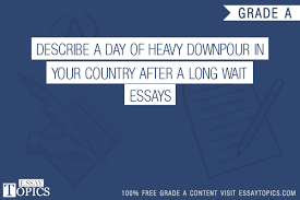 50 describe a day of heavy downpour in your country after a