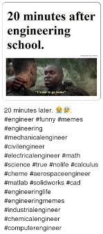 Engineering School Meme - 25 best memes about engineer funny engineer funny memes
