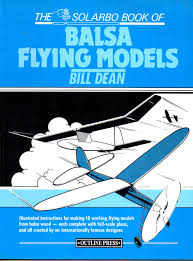 bill dean u0027s book of balsa flying models bill dean 9781871547108