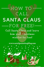 call santa claus for free santa u0027s telephone number social