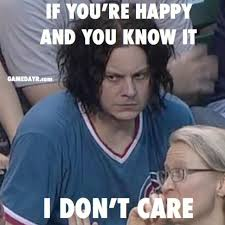 Life Is Great Meme - jack white disapproves of you of life of everything see the new