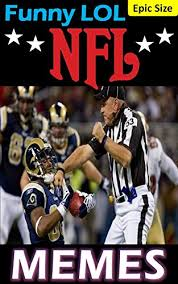 Funny Nfl Memes - funny nfl memes hilarious tackles awesome interceptions and