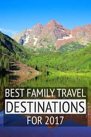 Best Family Vacations At Favourite Family Travel Destinations Travel Top 20