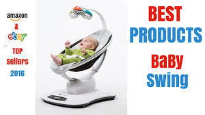 Amazon Baby Swing Chair Best Baby Swings U003d Top Sellers On Amazon And Ebay 2017 Youtube