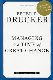 Managing In A Time Of Great Change Drucker Library Peter