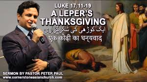 sermons on thanksgiving day a leper u0027s thanksgiving luke 17 11 19 sermon by pastor peter