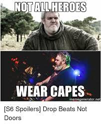 All Meme Generator - not all heroes wear capes memegeneratornet s6 spoilers drop beats