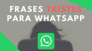 imagenes para wasap de tristeza frases para whatsapp tristes frases tristes para reflexionar