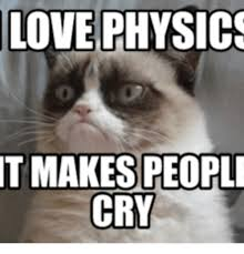 Grumpy Cat Meme Love - love physics tmakespeopli cry make a grumpy cat meme on me me