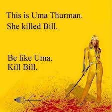 Kill Bill Meme - kill bill be like bill know your meme