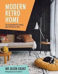 Modern Retro Home Design Modern Retro Home Jason Grant 9781742709925