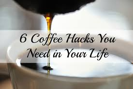 Coffee Hacks by 6 Coffee Hacks You Need In Your Life Royal Cup Coffee