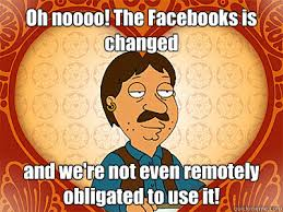 Oh Nooo Meme - oh noooo the facebooks is changed and we re not even remotely