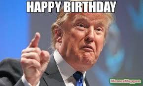 Biethday Meme - happy birthday meme donald trump 54963 memeshappen