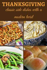 classic thanksgiving side dishes with a modern twist merry monday
