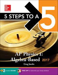 5 steps to a 5 ap physics 1 2017 algebra based greg jacobs