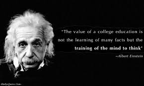 inspirational quotes for success education the value of a college education is not the learning of many facts