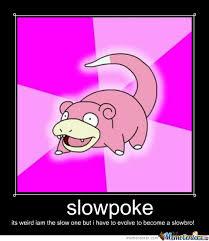 Slow Poke Meme - slowpoke is slow by magmandrill meme center