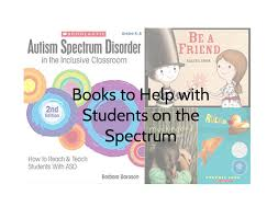 books to help with students on the autism spectrum scholastic