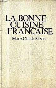 la bonne cuisine 9782263003158 la bonne cuisine française abebooks bisson