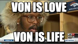 Von Miller Memes - von is love von miller meme on memegen