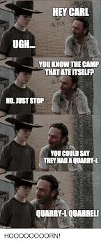 Hey Carl Meme - hey carl block ugh you know the c thatateitself bloh no just
