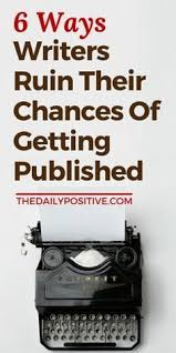 6 ways writers ruin their chances of getting published spinning