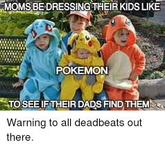 Pokemon Kid Meme - momsbedressing their kids like pokemon to see iftheir dads