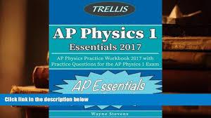 audiobook ap physics i essentials 2017 ap physics practice