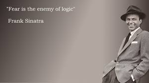 quotes intuition logic fear is the enemy of logic