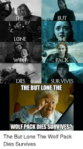 Lone Wolf Meme - the but lone pack dies survives the but lone the wolf pack dies