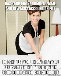 Funny Hotel Memes - scumbag hotel maid memes quickmeme
