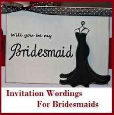 bridesmaids invitation sle invitation wordings bridesmaids