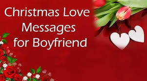christmas love messages boyfriend merry christmas love wishes