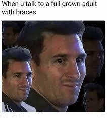 Kid With Braces Meme - when u talk to a full grown adult with braces braces meme on me me