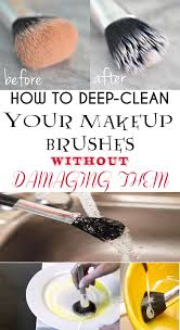 how to deep clean how to deep clean your makeup brushes without damaging them