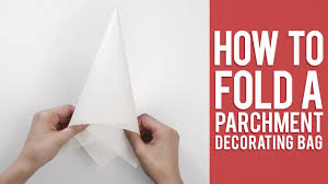 parchment paper to write on learn how to fold a parchment bag for piping youtube