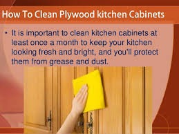 How To Remove Grease Stains From Kitchen Cabinets How To Clean Plywood Kitchen Cabinets