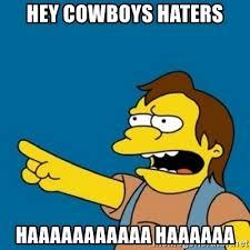 Cowboys Haters Memes - hey cowboys haters haaaaaaaaaaa haaaaaa simpsons nelson haha
