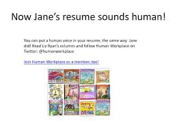 Online Resume Posting Sites by Now Jane U0027s Resume Sounds Human