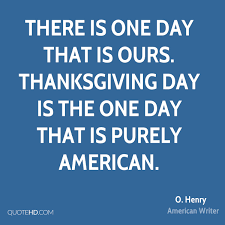 thanksgivings quotes o henry thanksgiving quotes quotehd