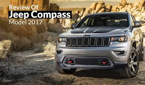 review on jeep compass review of jeep compass model 2017 ebuddynews