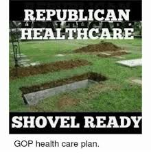 Shovel Meme - funeral home lobby is thrilled about the shovel ready republican