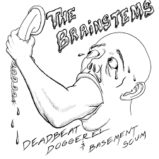 Baseme Deadbeat Doggerel And Basement Scum The Brainstems
