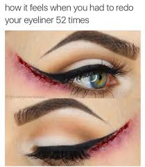 Eyeliner Meme - is a perfect and precise wing tip reeeeally worth all the agony